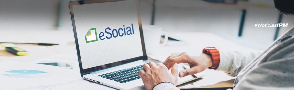 Clientes IPM já realizaram o envio dos eventos em Produção ao eSocial